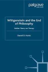 Wittgenstein and the End of Philosophy by Daniel D. Hutto