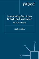 Interpreting East Asian Growth and Innovation by Haider A. Khan