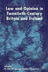 Law and Opinion in Twentieth-Century Britain and Ireland by W. John Morgan