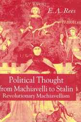 Political Thought From Machiavelli to Stalin by E. A. Rees