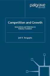 Competition and Growth by Jati K. Sengupta