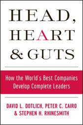 Head, Heart and Guts by David L. Dotlich