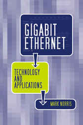 Gigabit Ethernet Technology And Applications by Mark Norris
