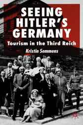 Seeing Hitler's Germany by Kristin Semmens