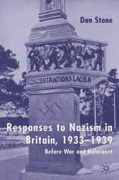 Responses to Nazism in Britain, 1933-1939 by Dan Stone