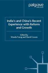 India's and China's Recent Experience with Reform and Growth by Wanda Tseng
