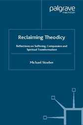 Reclaiming Theodicy by Michael Stoeber