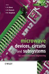 Microwave Devices, Circuits and Subsystems for Communications Engineering by Ian A. Glover