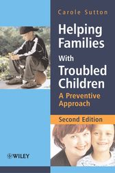 Helping Families with Troubled Children by Carole Sutton