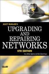Upgrading and Repairing Networks by Scott Mueller