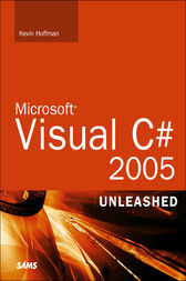 Microsoft Visual C# 2005 Unleashed by Kevin Hoffman
