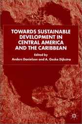 Towards Sustainable Development in Central America and the Caribbean by Anders Danielson