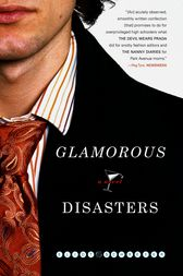 Glamorous Disasters by Eliot Schrefer