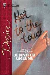 Hot To The Touch by Jennifer Greene