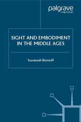 Sight And Embodiment In The Middle Ages by Suzannah Biernoff