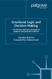 Emotional Logic and Decision Making by Christian Bourion