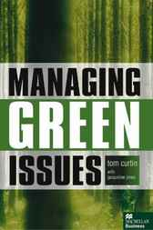 Managing Green Issues by Tom Curtin
