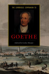 The Cambridge Companion to Goethe by Lesley Sharpe