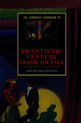 The Cambridge Companion to Twentieth-Century Irish Drama by Shaun Richards