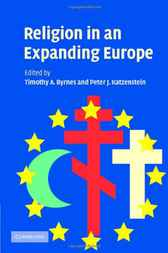 Religion in an Expanding Europe by Timothy A. Byrnes