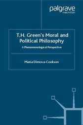T.H. Green's Moral and Political Philosophy by Maria Dimova-Cookson