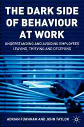 The Dark Side of Behaviour at Work by Adrian Furnham