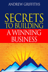 Secrets to Building a Winning Business by Andrew Griffiths