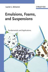 Emulsions, Foams, and Suspensions by Laurier L. Schramm