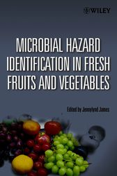 Microbial Hazard Identification in Fresh Fruits and Vegetables by Jennylynd James