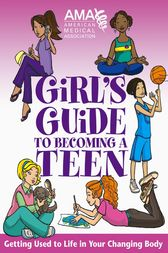 American Medical Association Girl's Guide to Becoming a Teen by American Medical Association;  Amy B. Middleman;  Kate Gruenwald