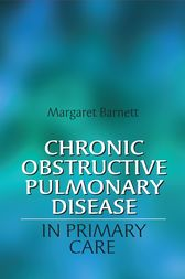 Chronic Obstructive Pulmonary Disease in Primary Care by Margaret Barnett