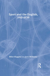 Sport and the English, 1918-1939 by Mike Huggins