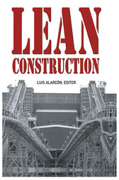 Lean Construction by Luis Alarco´n