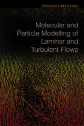 Molecular And Particle Modelling Of Laminar And Turbulent Flows by Donald Greenspan