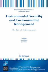 Environmental Security and Environmental Management: The Role of Risk Assessment: Proceedings of the NATO Advanced Research Workhop on The Role of Risk Assessment in Environmental Security and Emergency Preparedness in the Mediterranean Region, held in Eilat, Israel, April 15-18, 2004