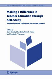 Making a Difference in Teacher Education Through Self-Study by Clare Kosnik