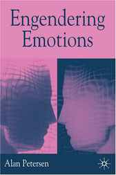 Engendering Emotions by Alan Petersen