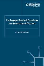 Exchange Traded Funds as an Investment Option by A. Seddik Meziani