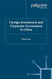 Foreign Investment and Corporate Governance in China by Yanni Yan