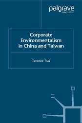Corporate Environmentalism in China and Taiwan by Terence Tsai