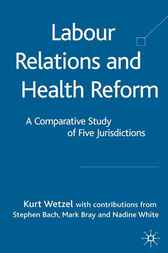 Labour Relations and Health Reform by Kurt Wetzel