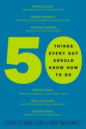 50 Things Every Guy Should Know How to Do by Daniel Kline