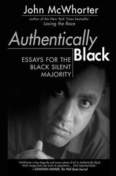 Authentically Black by John McWhorter