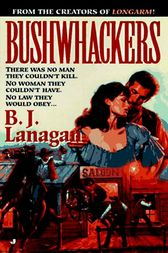 Bushwhackers 01 by B. J. Lanagan