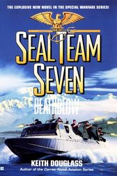 Seal Team Seven 14: Death Blow by Keith Douglass
