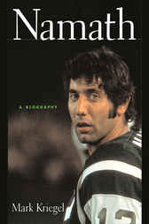 Namath: A Biography by Mark Kriegel