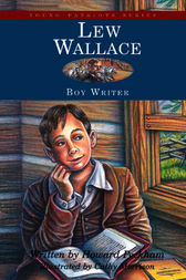Lew Wallace by Martha E. Schaaf