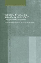 Regional Integration in East Asia and Europe by Bertrand Fort