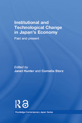 Institutional and Technological Change in Japan's Economy by Janet Hunter