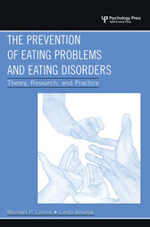 The Prevention of Eating Problems and Eating Disorders by Michael P. Levine